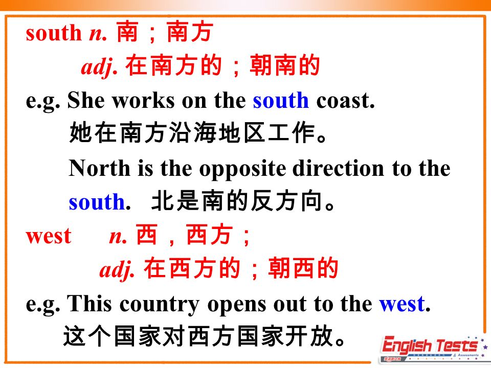 north n. 北;北方 adj. 在北方的;朝北的 e.g. Japan lies to the north of Philippines.