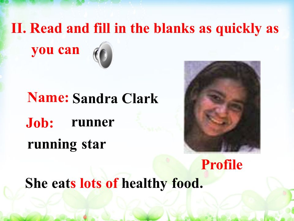 Job: Name: She eats lots of healthy food. running star Sandra Clark II.