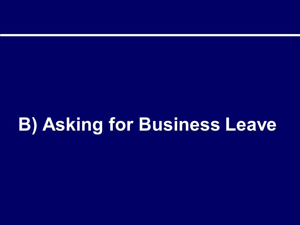 B) Asking for Business Leave