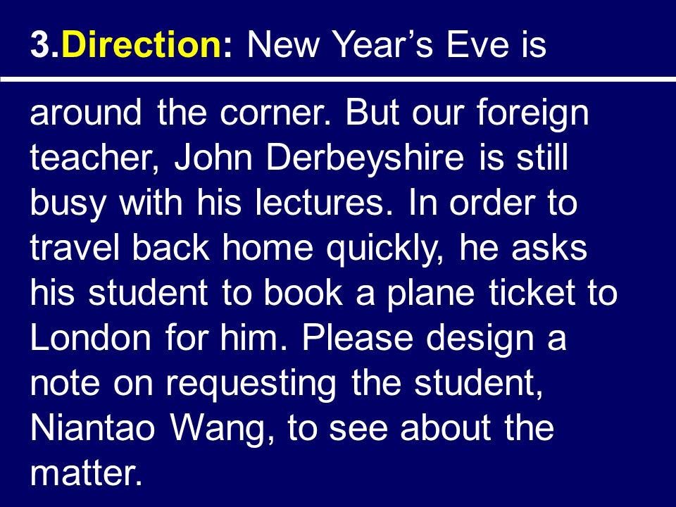 3.Direction: New Year's Eve is around the corner.