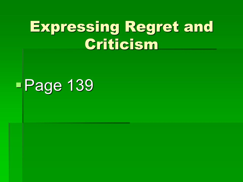 Expressing Regret and Criticism  Page 139