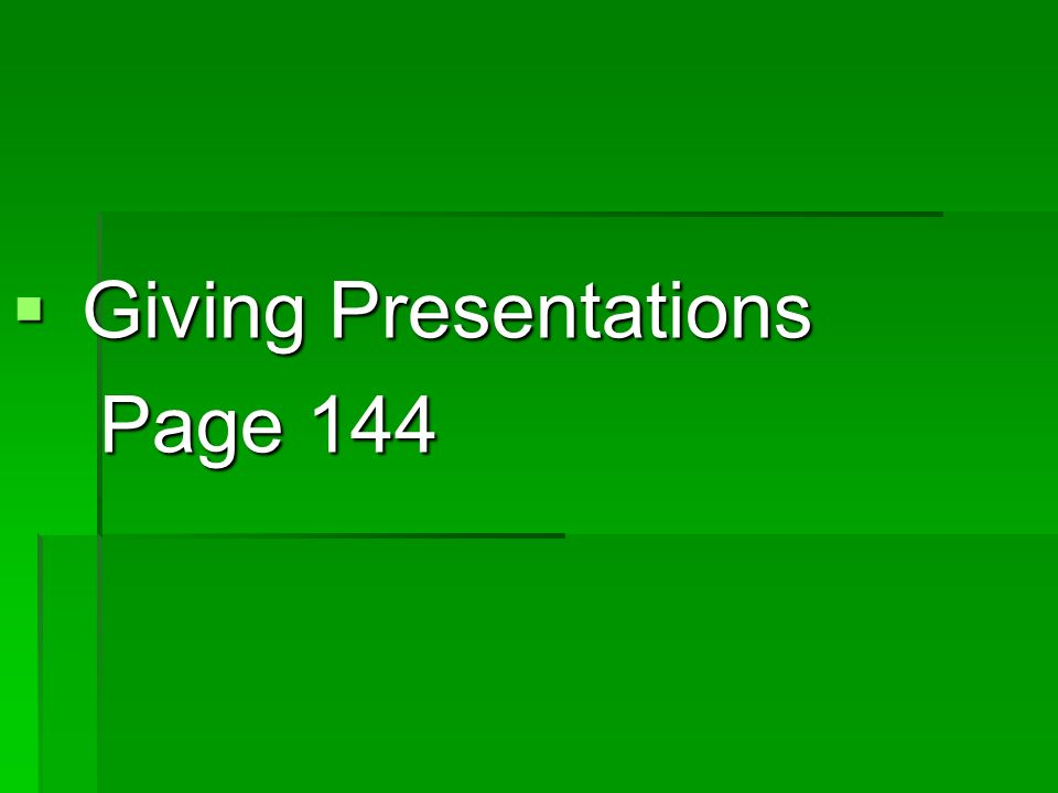  Giving Presentations Page 144 Page 144