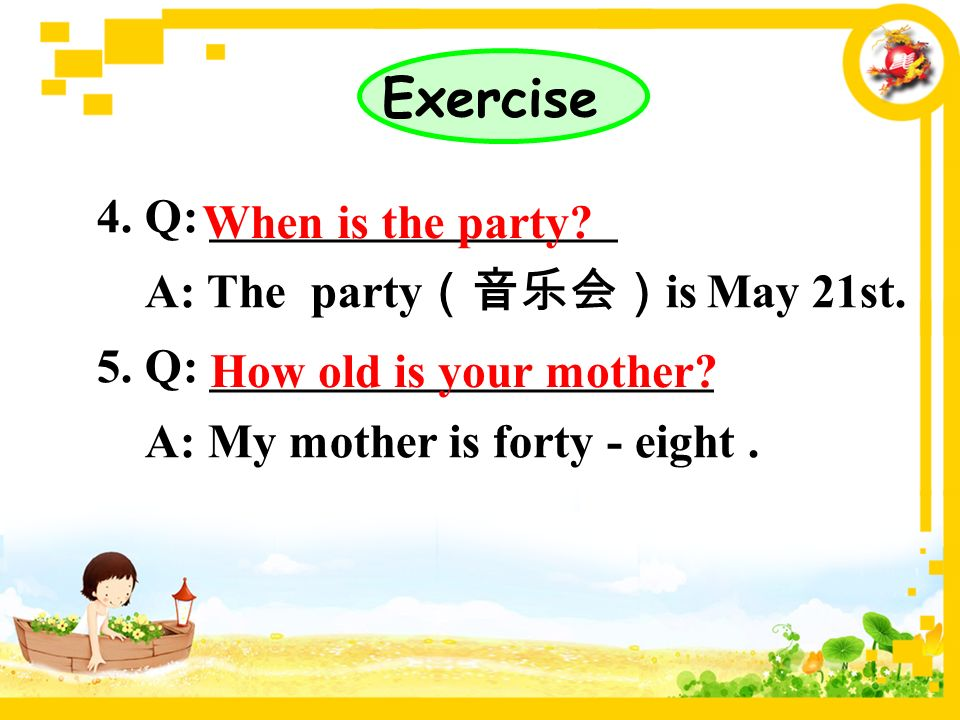 4. Q: _________________ A: The party (音乐会) is May 21st.