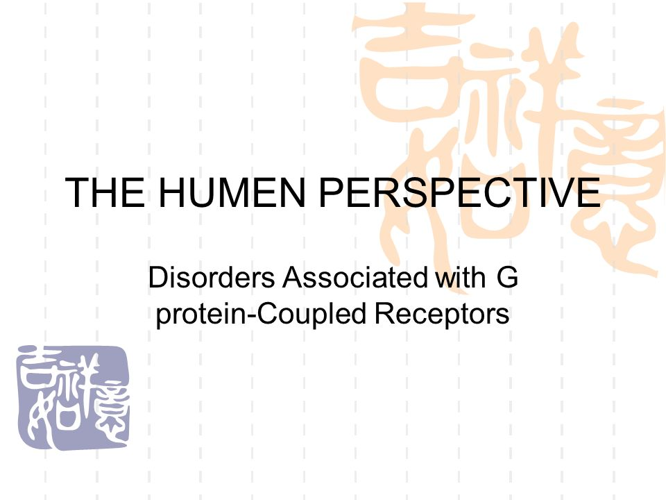 THE HUMEN PERSPECTIVE Disorders Associated with G protein-Coupled Receptors