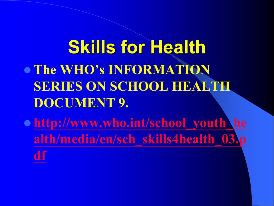 Skills for Health The WHO's INFORMATION SERIES ON SCHOOL HEALTH DOCUMENT 9.