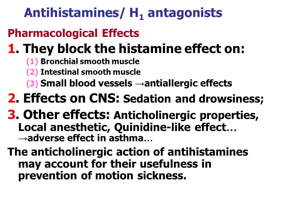 Antihistamines/ H 1 antagonists Pharmacological Effects 1.