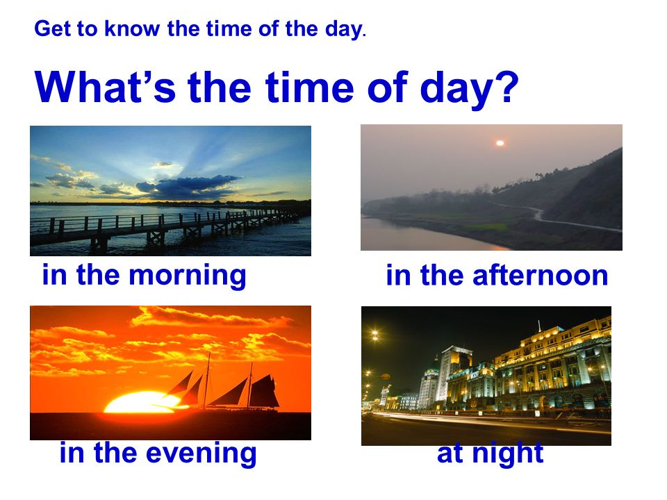 What's the time of day.