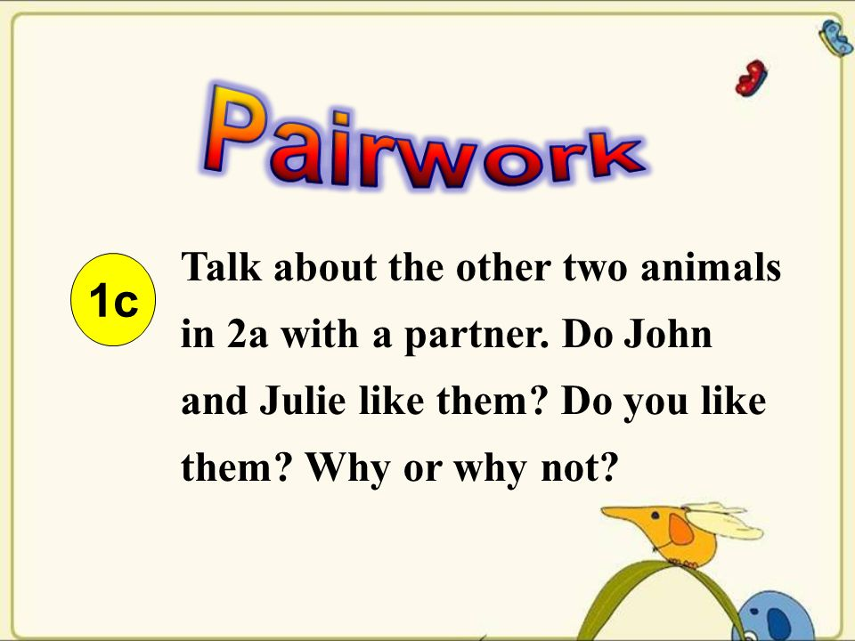 1c Talk about the other two animals in 2a with a partner.