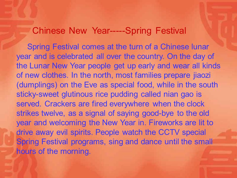 Spring Festival comes at the turn of a Chinese lunar year and is celebrated all over the country.