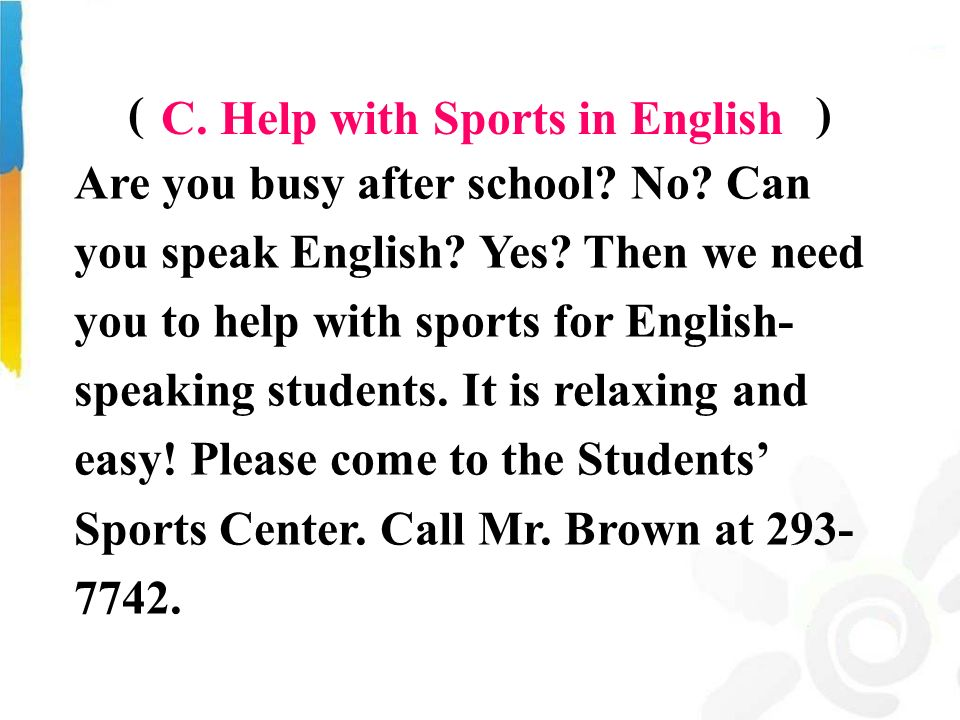 ( ) Are you busy after school. No. Can you speak English.