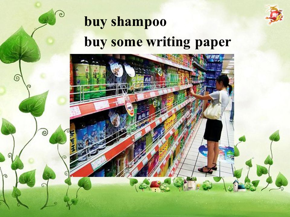 buy shampoo buy some writing paper