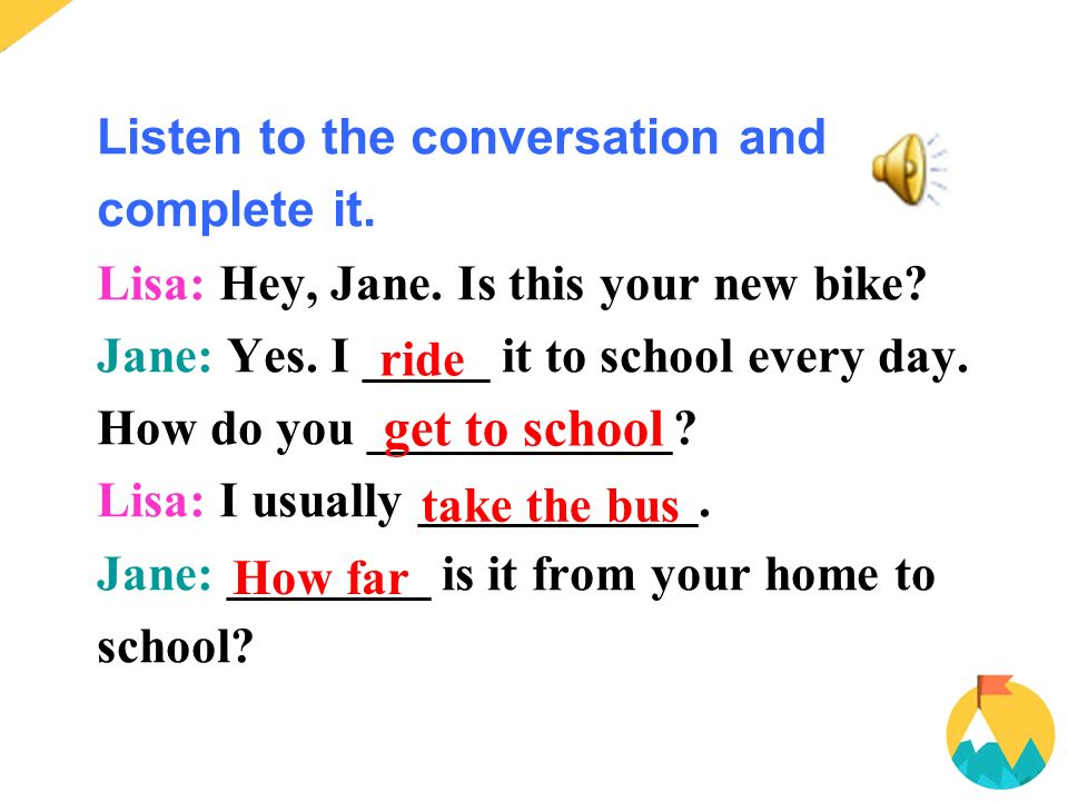 Listen to the conversation and complete it. Lisa: Hey, Jane.