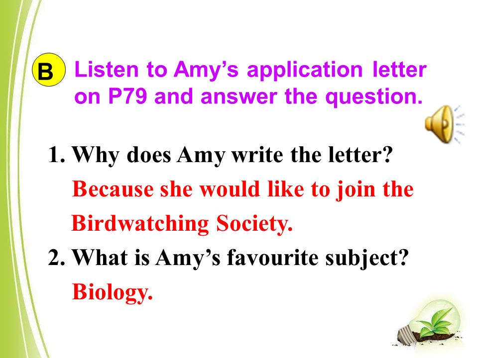 Listen to Amy's application letter on P79 and answer the question.