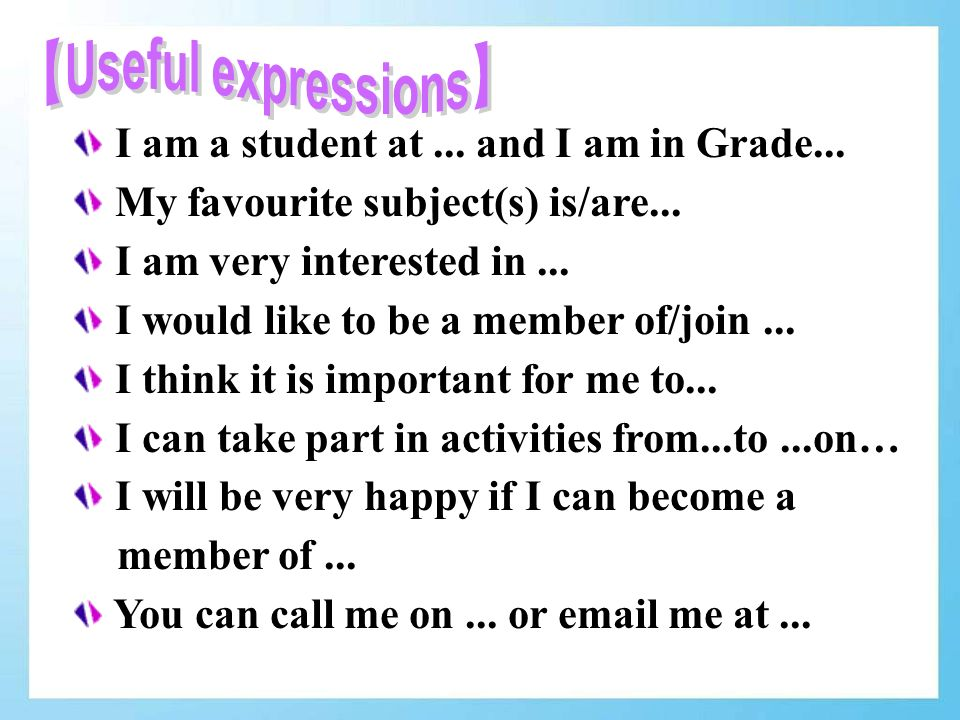 I am a student at... and I am in Grade... My favourite subject(s) is/are...