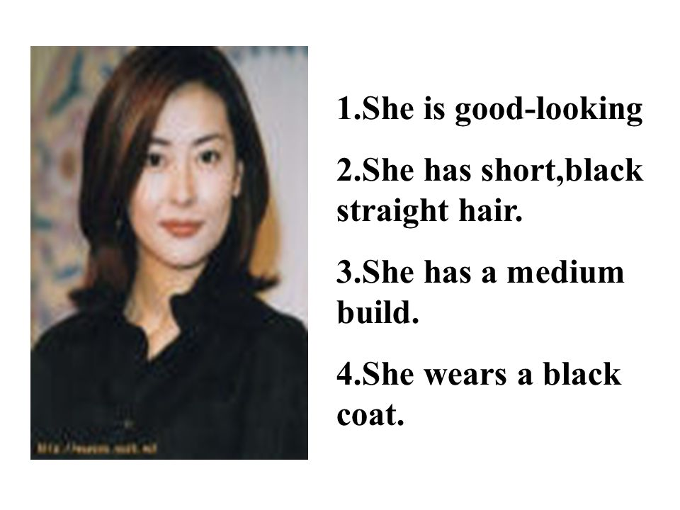 Key sentences for describing people: ( 描述人的重点句型 ) 1)What does he/she look like.