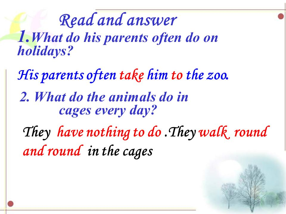 Read and answer 1. What do his parents often do on holidays.