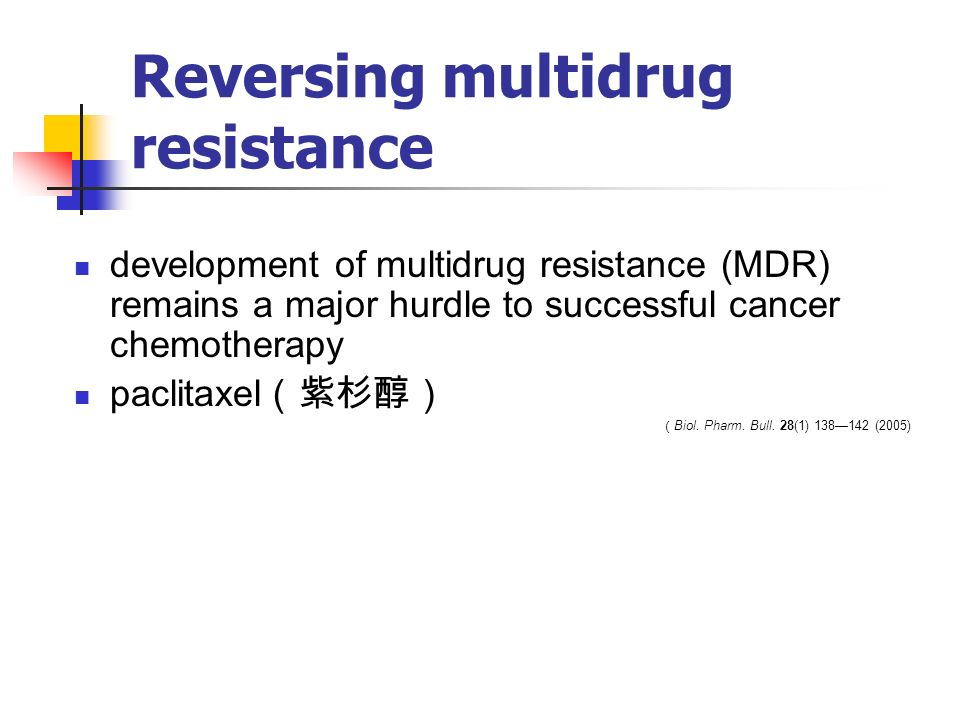 Reversing multidrug resistance development of multidrug resistance (MDR) remains a major hurdle to successful cancer chemotherapy paclitaxel (紫杉醇) ( Biol.