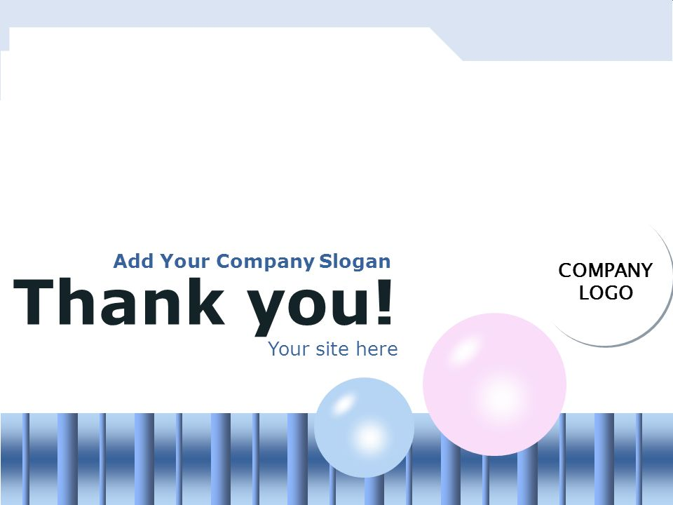 34 COMPANY LOGO Thank you! Add Your Company Slogan Your site here