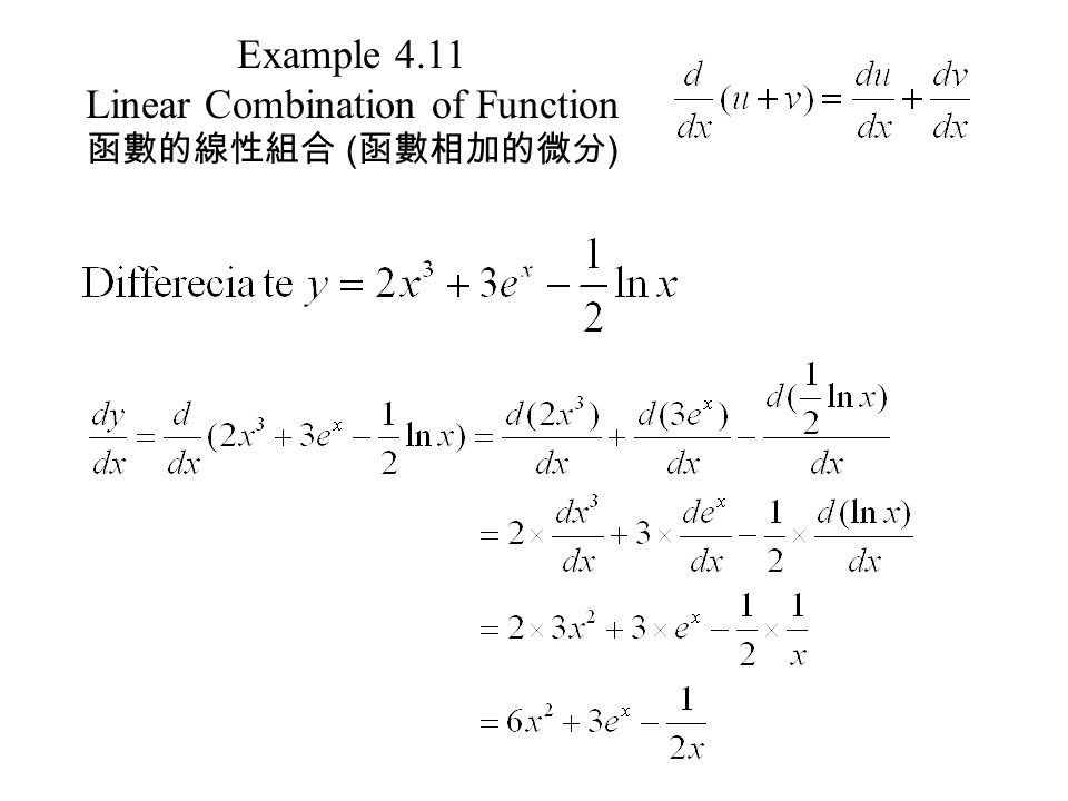 Example 4.11 Linear Combination of Function 函數的線性組合 ( 函數相加的微分 )