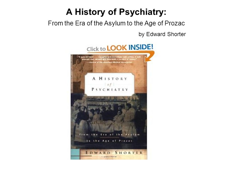 A History of Psychiatry: From the Era of the Asylum to the Age of Prozac by Edward Shorter