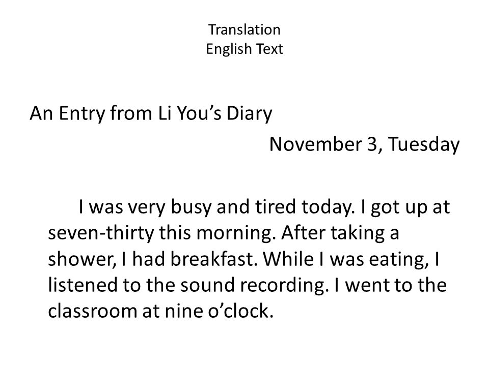 Translation English Text An Entry from Li You's Diary November 3, Tuesday I was very busy and tired today.