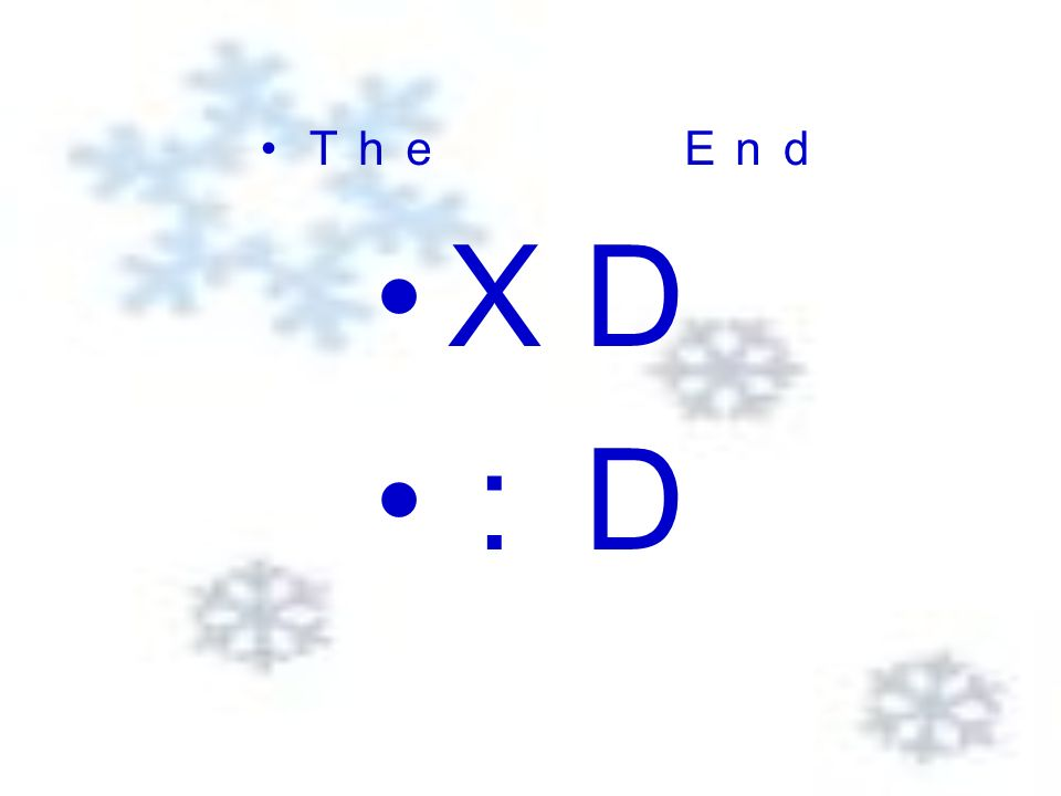 The End XD :D
