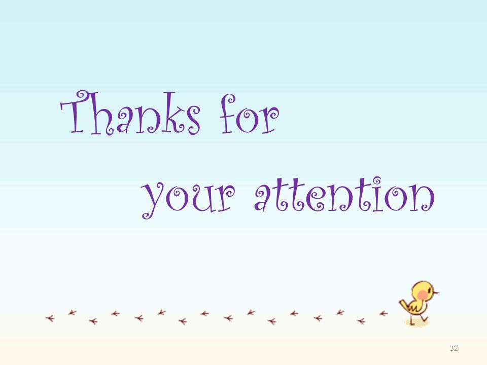 Thanks for your attention 32