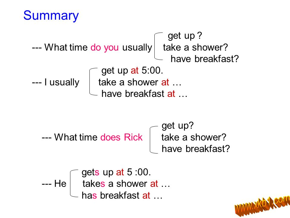 Summary get up ? --- What time do you usually take a shower.