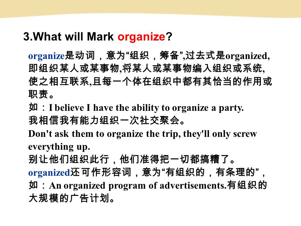3.What will Mark organize.