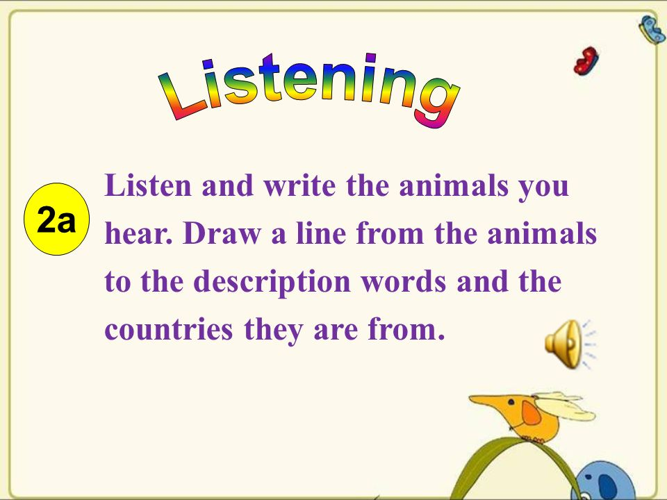 2a Listen and write the animals you hear.