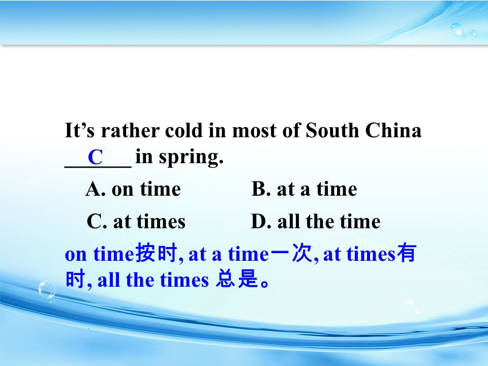 It's rather cold in most of South China ______ in spring.