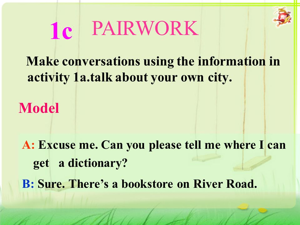 Make conversations using the information in activity 1a.talk about your own city.