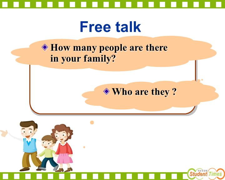 Free talk How many people are there in your family Who are they