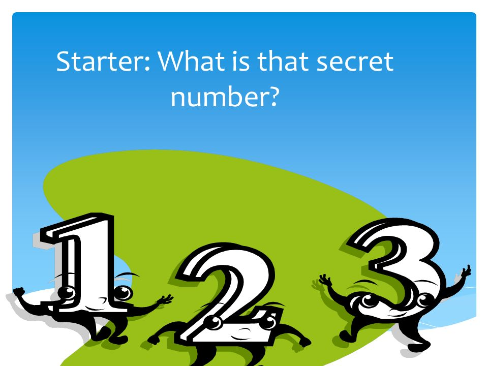 Starter: What is that secret number