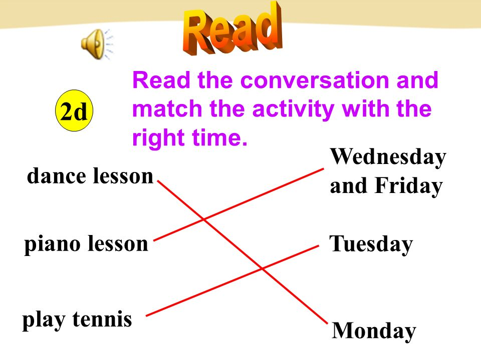 2d Read the conversation and match the activity with the right time.